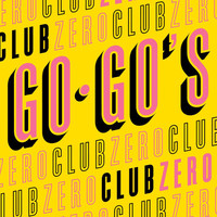 The Go-Go's - Club Zero (Explicit)