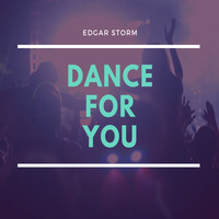 Edgar Storm / - Dance for You