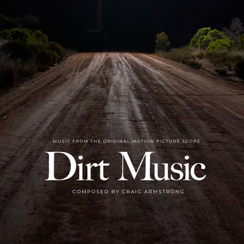 Craig Armstrong - Dirt Music (Original Motion Picture Score)