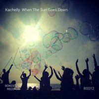 Kachelly - When the Sun Goes Down