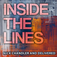 Nick Chandler and Delivered - Inside the Lines