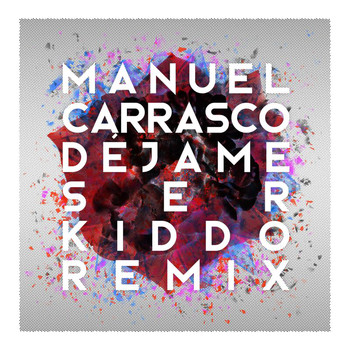 Manuel Carrasco - Déjame Ser (Kiddo Remix)