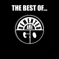 Demented Are Go - The Best Of... (2004 Version [Explicit])