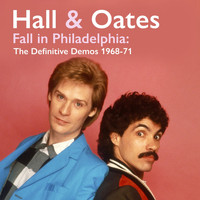 Hall & Oates - Fall in Philadelphia: The Definitive Demos 1968-71