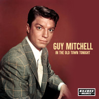 Guy Mitchell - In The Old Town Tonight