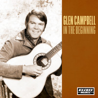 Glen Campbell - In The Beginning
