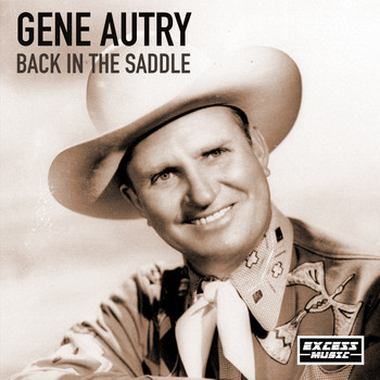 Gene Autry - In The Saddle