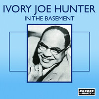 Ivory Joe Hunter - In The Basement