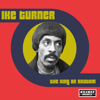 Ike Turner - The King Of Rhythm