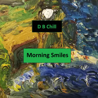 D B Chill - Morning Smiles