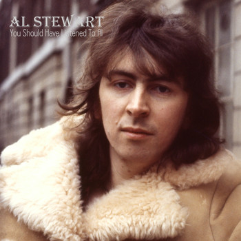 Al Stewart - You Should Have Listened To Al