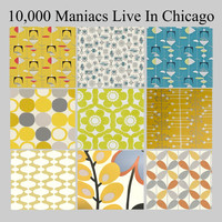 10000 Maniacs - Live In Chicago (Live)