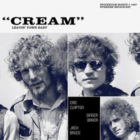 Cream - Leavin' Town Baby (Stockholm, March 7th 1967 Sveriges Broadcast)