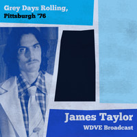 James Taylor - Grey Days Rolling, Pittsburgh '76 (WDVE Broadcast (Remastered) [Explicit])