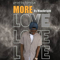 Maxibright - More Love