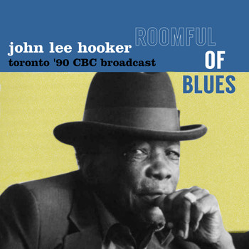 John Lee Hooker - Roomful Of Blues, Totonto '90 (CBC Broadcast Remastered)