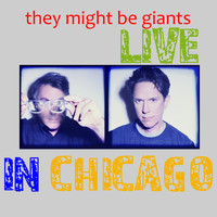They Might Be Giants - Live in Chicago (Live)