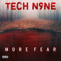Tech N9ne - MORE FEAR (Explicit)