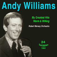 Andy Williams - Andy Williams - My Greatest Hits Warm (Warm & Willing 1962)