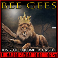 Bee Gees - King of Cucumber Castle (Live)