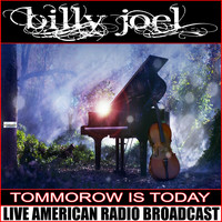 Billy Joel - Tomorrow Is Today (Live)