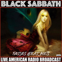 Black Sabbath - Fairies Wear Boots (Live [Explicit])