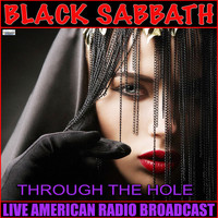 Black Sabbath - Through the Hole (Live [Explicit])