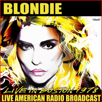 Blondie - Live in Boston 1978 (Live)
