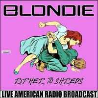 Blondie - Rip Her To Shreds (Live)