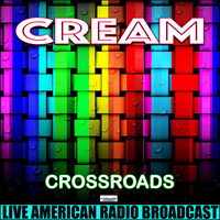 Cream - Crossroads (Live)