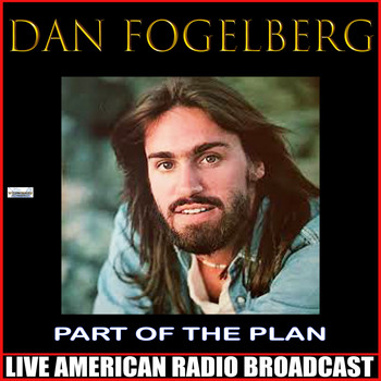 Dan Fogelberg - Part Of The Plan (Live)