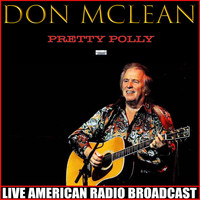 Don McLean - Pretty Polly (Live)