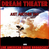 Dream Theater - Just Another Day (Live)