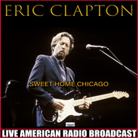Eric Clapton - Sweet Home Chicago (Live)