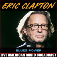 Eric Clapton - Blues Power (Live)