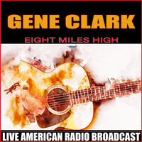 Gene Clark - Eight Miles High (Live)