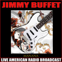Jimmy Buffett - Manana (Live)