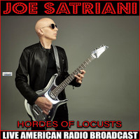 Joe Satriani - Hordes of Locusts (Live)