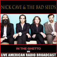 Nick Cave & The Bad Seeds - In The Ghetto (Live)