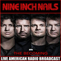 Nine Inch Nails - The Becoming (Live)