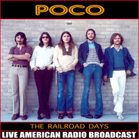 Poco - The Railroad Days (Live)