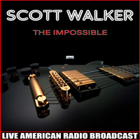 Scott Walker - The Impossible (Live)