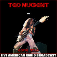 Ted Nugent - Going Solo (Live)
