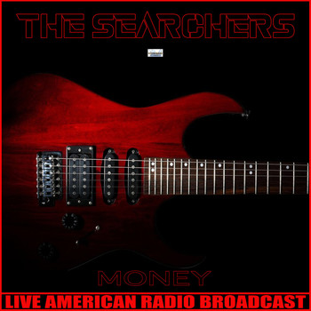 The Searchers - Money (Live)