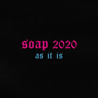 AS IT IS - Soap 2020 (Explicit)