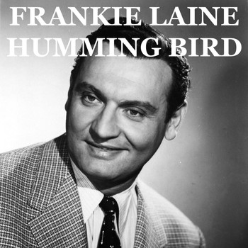 Frankie Laine - Humming Bird (Hollywood Version)