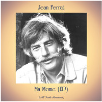 Jean Ferrat - Ma Mome (EP) (All Tracks Remastered)
