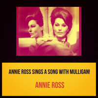 Annie Ross - Annie Ross Sings a Song with Mulligan!