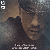 KJ - Stronger Than Before - When Fear Gets in the Way