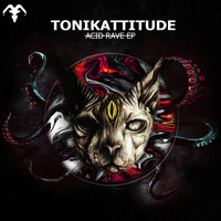 Tonikattitude - Acid Rave